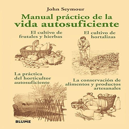 9788480769181: Manual practico de la vida autosuficiente (Spanish Edition)