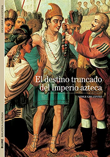 9788480769273: El destino truncado del Imperio azteca (Biblioteca ilustrada) (Spanish Edition)