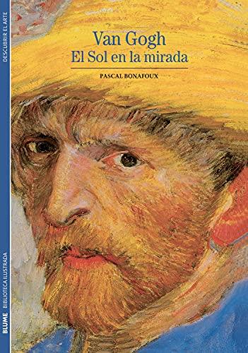 9788480769358: Biblioteca Ilustrada. Van Gogh: El sol en la mirada