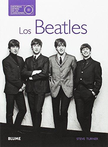 Los Beatles. Historias detrás de las canciones: Steve Turner