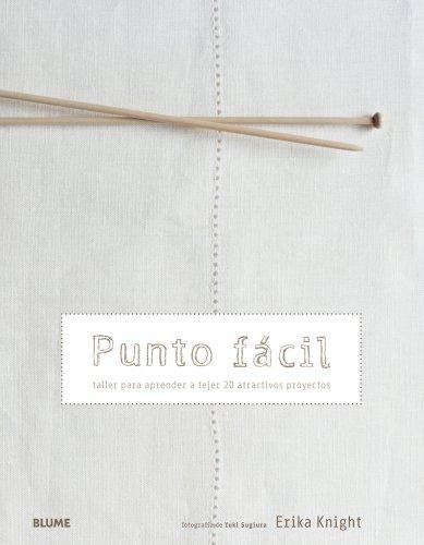 9788480769792: Punto facil: Taller para aprender a tejer 20 atractivos proyectos (Spanish Edition)