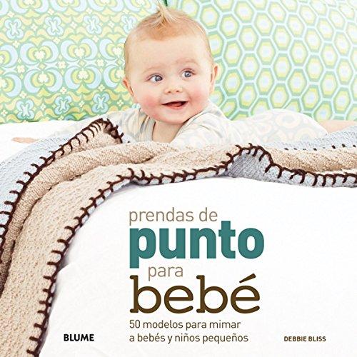 PRENDAS DE PUNTO PARA BEBE: 50 modelos para mimar a bebés y niños pequeños: ...