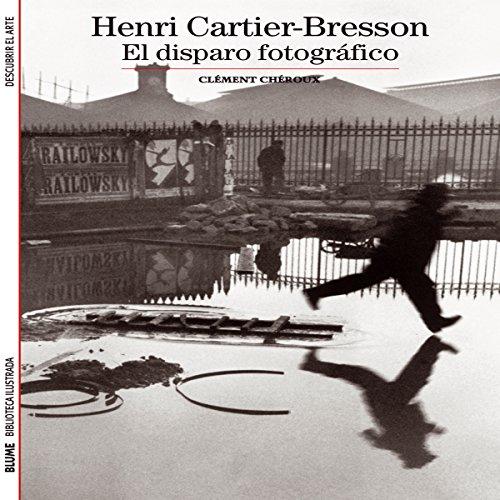 9788480769952: Henri Cartier-Bresson: El disparo fotográfico (Biblioteca ilustrada) (Spanish Edition)