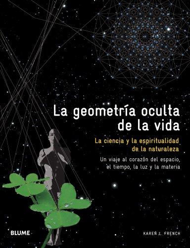 9788480769976: Geometr¡a oculta de la vida: La ciencia y la espiritualidad de la naturaleza