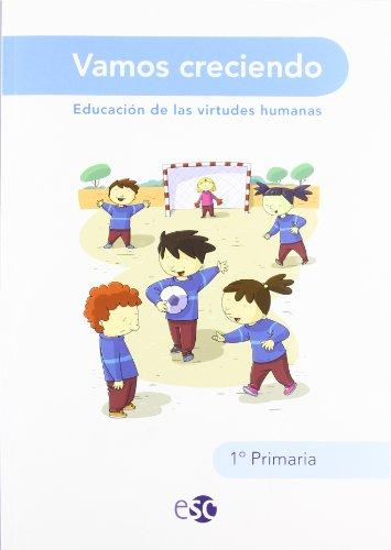 9788480774062: Vamos Creciendo. Educación De Las Virtudes Humanas. EP 1