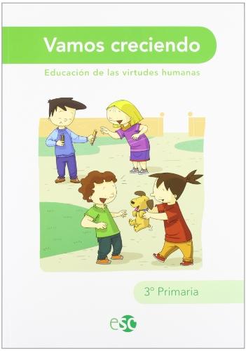 9788480774116: Vamos Creciendo. Educación De Las Virtudes Humanas. EP 3