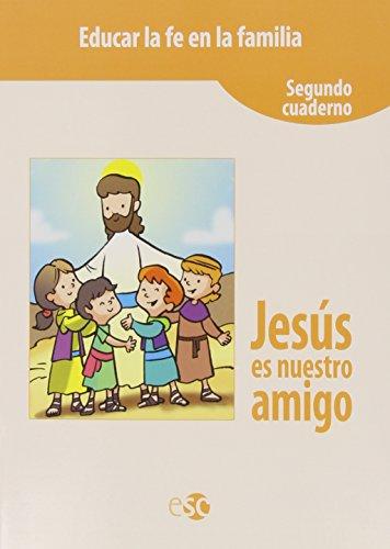 9788480774635: JESUS ES NUESTRO AMIGO 2ºCUADERNO EDUCAR FE FAMIL.SOCREL29EP