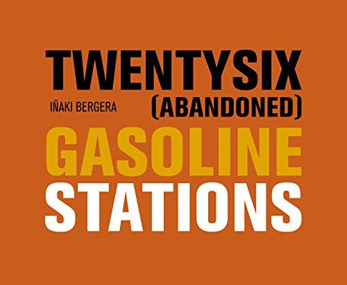 TWENTYSIX (ABANDONED) GASOLINE STATIONS: BERGERA, IÑAKI