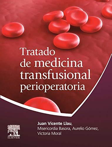 Tratado de Medicina Transfusional Perioperatoria: Llau