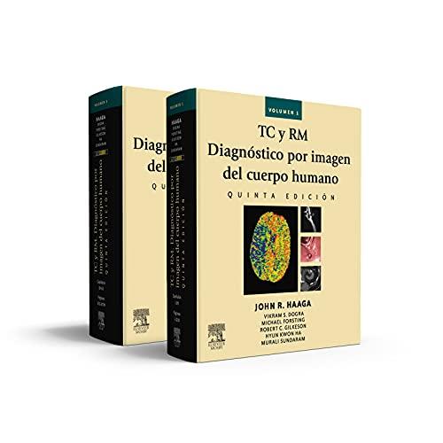 TC y RM. Diagnóstico por imagen del cuerpo humano: Haaga, J.R.