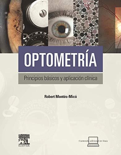 Optometría. Principios básicos y aplicación clínica: Montés-Micó, ...