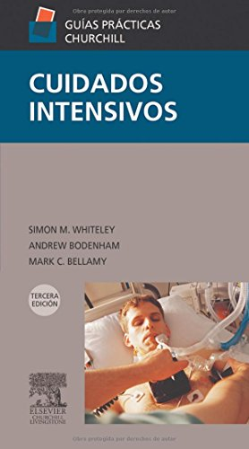 Cuidados intensivos: Whiteley, Simon M., Bodenham, Andrew, Bellamy, Mark C