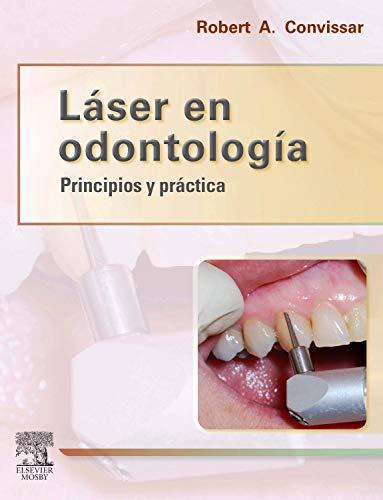 Láser en odontología : principios y práctica: Convissar, Robert A. ; Arnabat ...