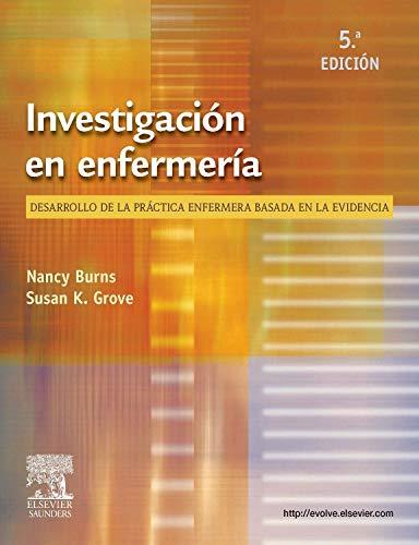 Investigacion en enfermeria + Evolve. Desarrollo de: Nancy Burns; Susan