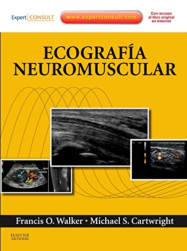 Ecografía neuromuscular: Walker, Francis O. / Cartwright, Michael S.