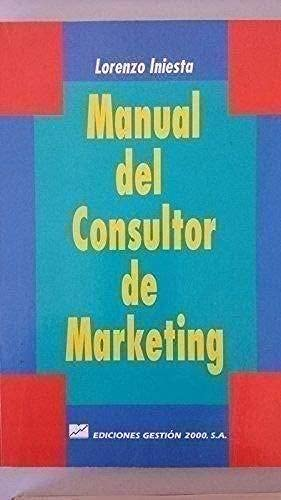 Manual del Consultor de Marketing (Spanish Edition): Iniesta, Lorenzo