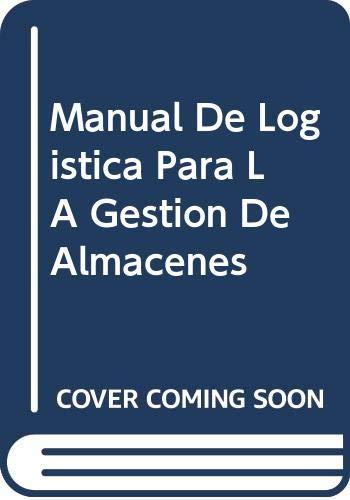 9788480881722: Manual De Logistica Para LA Gestion De Almacenes (Spanish Edition)