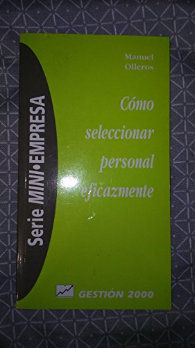 Como Seleccionar Personal Eficazmente (Spanish Edition): Manuel Olleros Izard