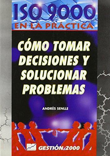 Como Tomar Decisiones y Solucionar Problemas: Andres Senlle