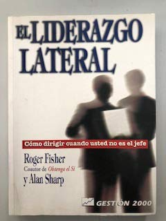 El liderazgo lateral (9788480883009) by Roger Fisher; Alan Sharp