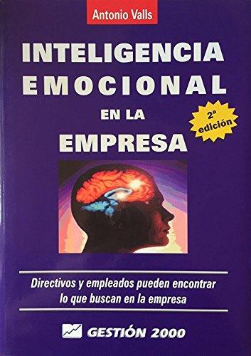 Inteligencia emocional en la empresa: Valls, Antonio