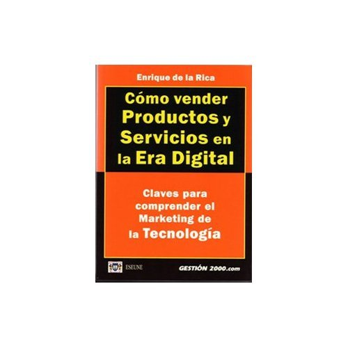 9788480884099: Cómo vender productos y servicios en la era digital.Claves para comprender el marketing de la tecnología.