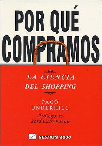 Por qué compramos (8480884134) by Paco Underhill; Jose Luis Nueno
