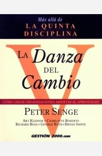 La danza del cambio (8480884215) by Peter M. Senge; Art Kleiner; Charlotte Roberts; Richard Ross; George Roth; Bryan Smith; Peter Senge