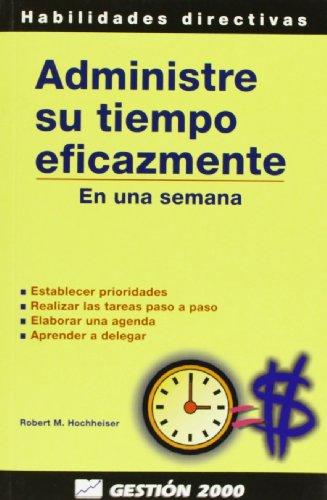 Administre su tiempo eficazmente (8480884290) by Hochheiser, Robert M.; Hochheiser, Robert M