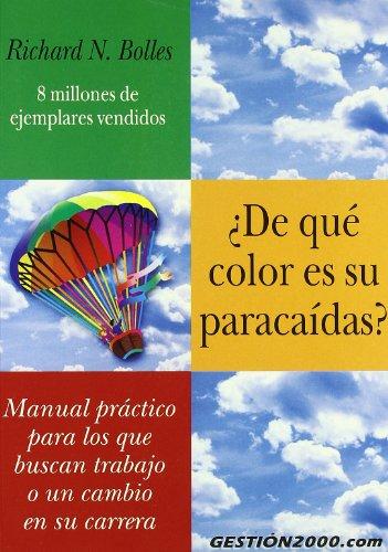 9788480885478: ¿De qué color es su paracaídas?: Manual práctico para los que buscan trabajo o un cambio en su carrera