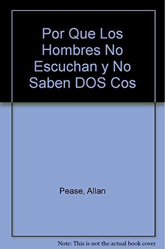Por Que Los Hombres No Escuchan y No Saben DOS Cos (Spanish Edition): Pease, Allan