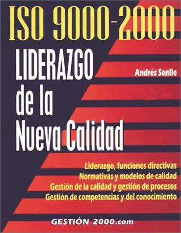 ISO 9000-2000 liderazgo de la nueva calidad: Senlle, Andres
