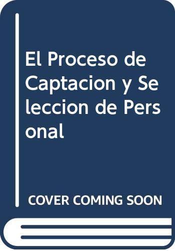 9788480886468: El Proceso de Captacion y Seleccion de Personal (Spanish Edition)