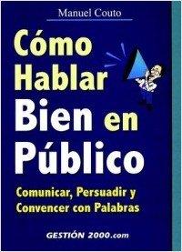 9788480887519: Como Hablar Bien en Publico: Comunicar, Persuadir y Convencer Con Palabras / How to Be a Good Public Speaker (Spanish Edition)