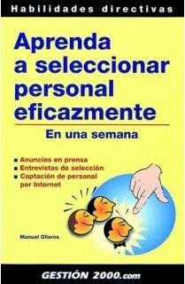 Aprenda a Seleccionar Personal Eficazmente en una: Izard, Manuel Olleros