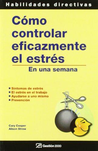 9788480887731: Cómo controlar eficazmente el estrés: En una semana