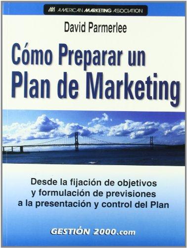 Cómo preparar un plan de Marketing: Parmerlee,David