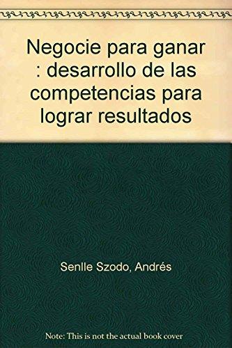 NEGOCIE PARA GANAR 2775: Senlle, Andres