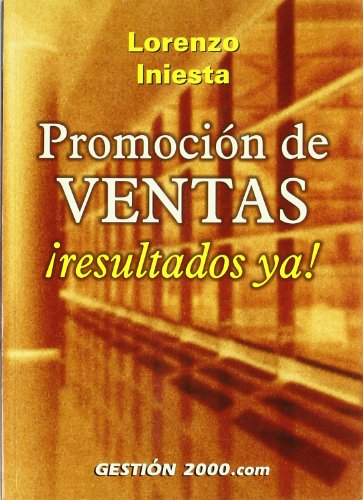 Promoción de ventas. ¡Resultados ya!: Lorenzo Iniesta