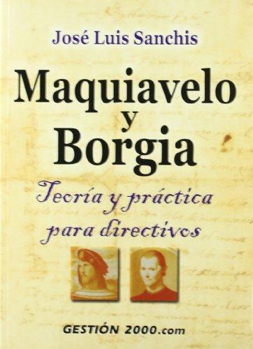 9788480888929: Maquiavelo y Borgia: Teoría y práctica para directivos