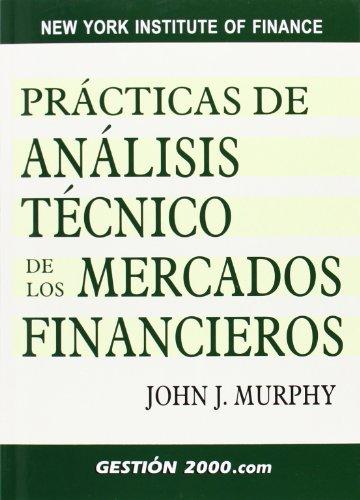9788480889421: Practicas De Analisis Tecnico De Los Mercados Financieros (3ºed.) (New York Institute of Finance)