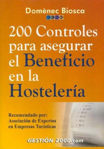 9788480889827: 200 Controles Para Asegurar El Beneficio En La Hosteleria (Spanish Edition)
