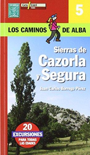9788480904278: SIERRAS DE CAZORLA Y SEGURA (LOS CAMINOS DE ALBA)