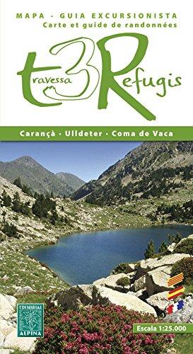 9788480905084: Travessa dels 3 Refugis. Carança, Ulldeter, Coma de Vaca. Mapa excursionista. Escala 1:25.000. Castellano, Català, Français. Alpina Editorial.