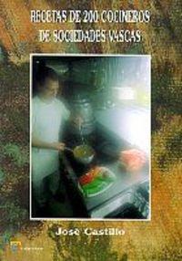 Recetas de 200 cocineros de sociedades vascas: Castillo, José