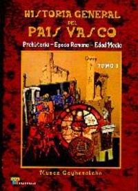 9788480915243: HISTORIA GENERAL DEL PAIS VASCO I: PREHISTORIA. EPOCA ROMANA. EDA D MEDIA
