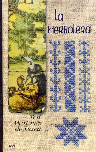 9788480915977: La Herbolera (Novela Historica) (Spanish Edition)