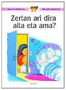 9788480916189: Zertan ari dira aita eta ama? (Sexua eta maitasuna)