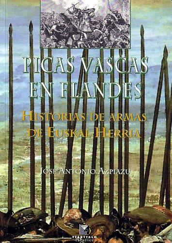 9788480917865: Picas vascas en Flandes. Historias de armas de Euskal Herria (Estudios)
