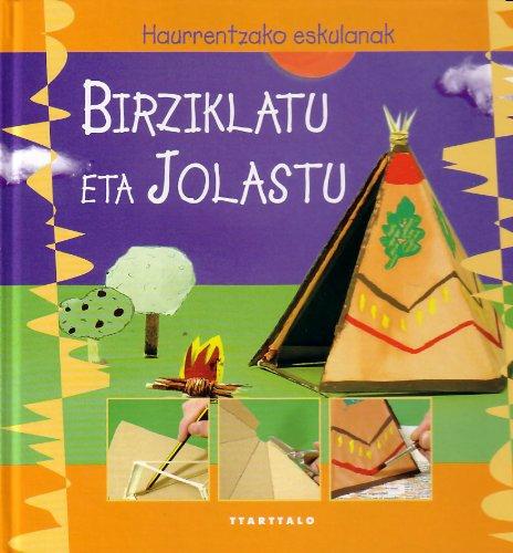 9788480919142: Birziklatu eta jolastu (Haurrentzako eskulanak)